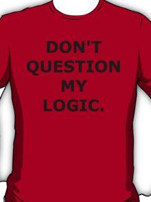 Don't Question My Logic - Pewdiepie T-Shirt
