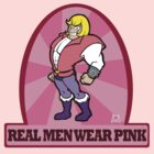 HE MAN SAYS: Real Men Wear PINK! by LillyKitten