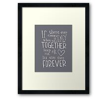 Winnie the Pooh quote - Together Forever  Framed Print