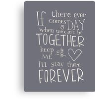 Winnie the Pooh quote - Together Forever  Canvas Print