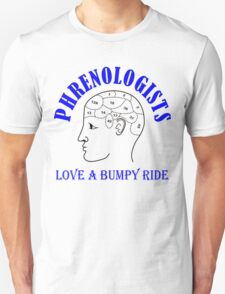 Phrenologists Love a bumpy ride T-Shirt