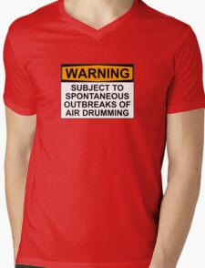 WARNING: SUBJECT TO SPONTANEOUS OUTBREAKS OF AIR DRUMMING Mens V-Neck T-Shirt