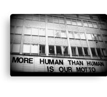 More Human Than Human Canvas Print