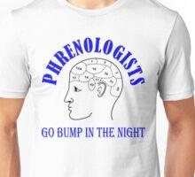 Phrenologist go bump in the night Unisex T-Shirt
