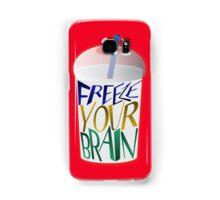 Freeze Your Brain Samsung Galaxy Case/Skin