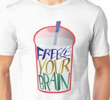 Freeze Your Brain Unisex T-Shirt