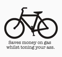 Saves money on gas whilst toning your ass. by Rob Price