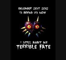 I still await my Terrible Fate Unisex T-Shirt