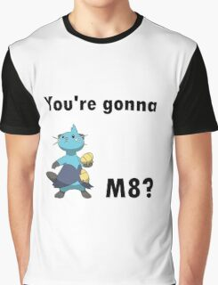 You're gonna Dewott m8? Graphic T-Shirt
