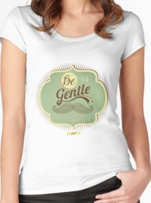 Be gentle everyday Women's Fitted Scoop T-Shirt