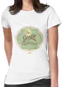 Be gentle everyday Womens Fitted T-Shirt