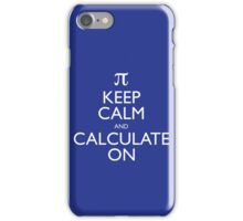 Keep Calm and Calculate On iPhone Case/Skin