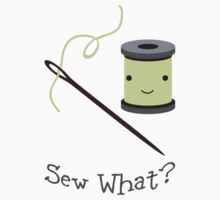 Funny Sew What Sewing pun Kids Tee