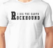 Rockhound I Dig The Earth Unisex T-Shirt