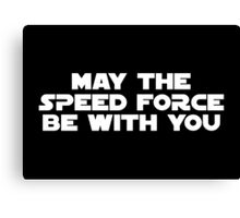 May The Speed Force Be With You Canvas Print