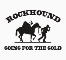 Rockhound Going For The Gold by SportsT-Shirts