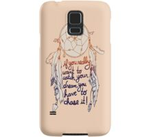 """Dream Catcher: """"If you really want to catch your dreams, you have to chase it"""" - Iphone Case   Samsung Galaxy Case/Skin"""