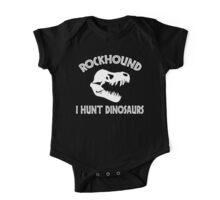 Rockhound I Hunt Dinosaurs One Piece - Short Sleeve