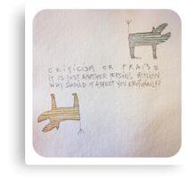 Criticism or Praise Canvas Print