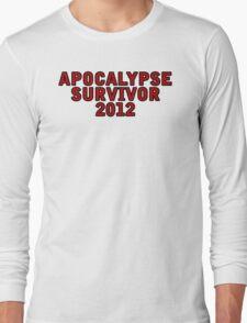Apocalypse Survivor 2012  Long Sleeve T-Shirt