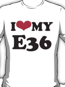 I love my E36 T-Shirt