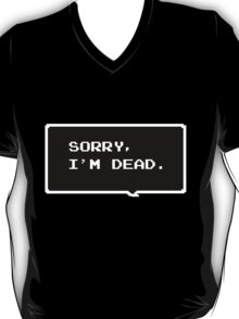 "Monster Party - ""SORRY, I'M DEAD."" T-Shirt"