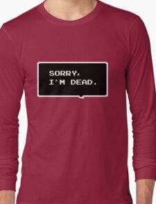"Monster Party - ""SORRY, I'M DEAD."" Long Sleeve T-Shirt"
