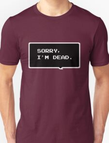 "Monster Party - ""SORRY, I'M DEAD."" Unisex T-Shirt"