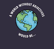 A World Without Adjectives Unisex T-Shirt
