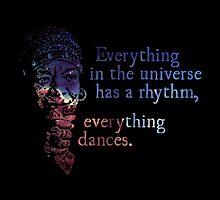 Everything Dances - Maya Angelou by Daogreer Earth Works