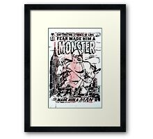Fear made him a monster, FAILE made him a man  Framed Print