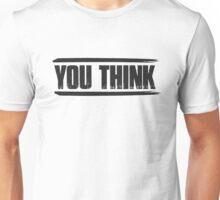 You Think SNSD Unisex T-Shirt
