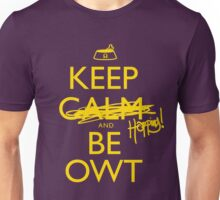 Discreetly Greek - Keep Calm and Be OWT Unisex T-Shirt