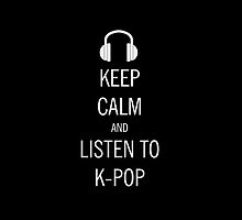 keep calm listen to kpop by drdv02