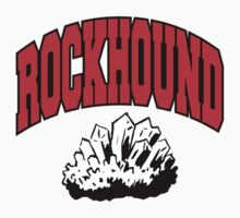 Rockhound by SportsT-Shirts