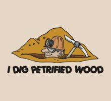 Rockhound I Dig Petrified Wood by SportsT-Shirts