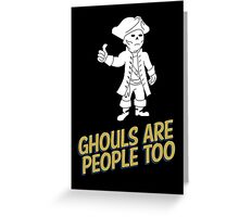 Ghouls are People Too Greeting Card