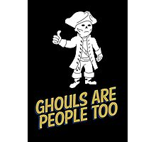 Ghouls are People Too Photographic Print