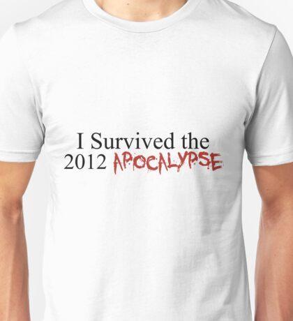 I Survived the 2012 Apocalypse Unisex T-Shirt
