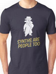 Synths Are People Too Unisex T-Shirt