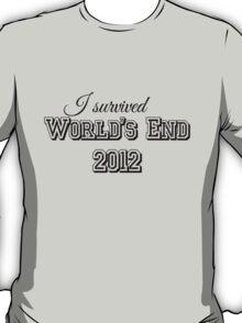 I survided world's end 2012 T-Shirt