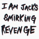 I&#x27;m Jack&#x27;s smirking revenge by Seignemartin