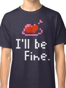 I'll be fine Classic T-Shirt
