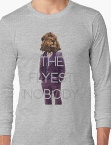 The Flyest Nobody 2 Long Sleeve T-Shirt