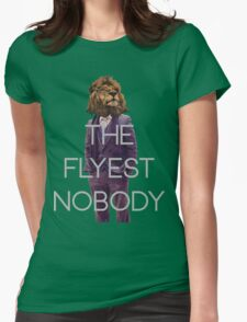 The Flyest Nobody 2 Womens Fitted T-Shirt