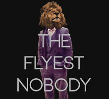 The Flyest Nobody 2 Unisex T-Shirt