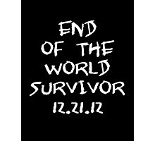 End of the World Survivor 12.21.12 Photographic Print