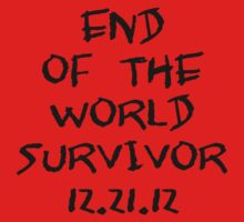 End of the World Survivor 12.21.12 by jerasky