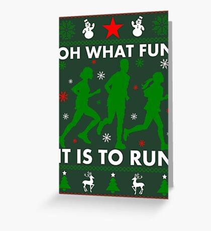 Oh What Fun It Is To Run Greeting Card