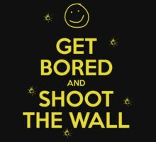 Get Bored & Shoot the Wall T-Shirt